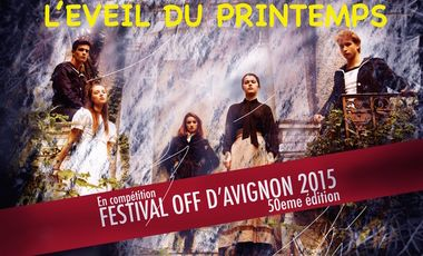 Visuel du projet L'EVEIL DU PRINTEMPS : avec vous, l'Aventure continue au Festival OFF d'AVIGNON 2015 !