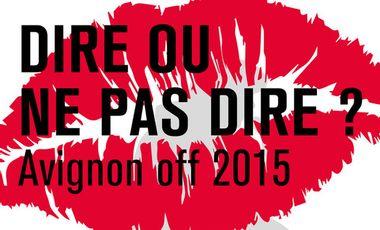 Visueel van project Dire ou ne pas dire ? au festival d'Avignon