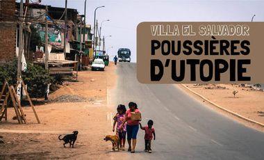 Visueel van project Villa El Salvador : Poussières d'utopie