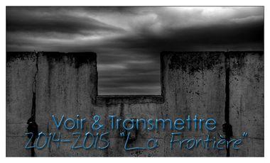 """Visuel du projet Voir & Transmettre : """"La Frontière"""""""