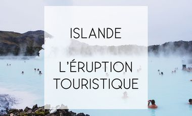 Project visual Islande : L'éruption touristique