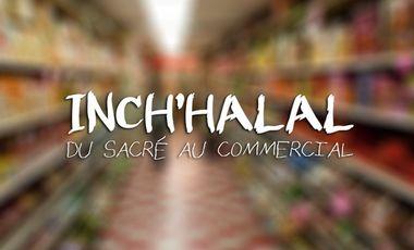 Visuel du projet Inch'halal, du sacré au commercial