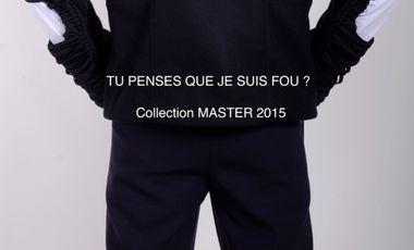 Project visual Tu penses que je suis fou ? Collection Master 2015