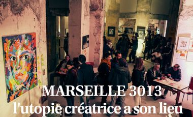 Project visual Marseille 3013, l'utopie créative a son lieu