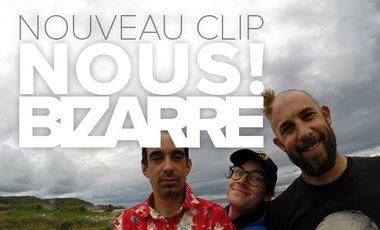 """Visueel van project un nouveau clip pour """"Nous!bizarre"""""""