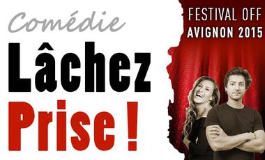 """Visuel du projet La comédie """"Lâchez-prise !"""" au Festival Off 2015"""