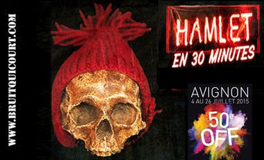 """Visuel du projet """"HAMLET en 30 Minutes"""" revient au OFF d'Avignon !"""