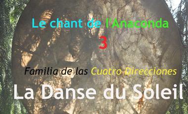Visuel du projet Le chant de l'Anaconda 3 - Familia de las Cuatro Direcciones - Danse du Soleil