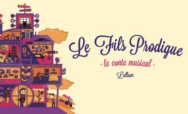 Visuel du projet Le fils prodigue, le conte musical - L'album