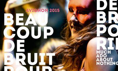 Project visual BEAUCOUP DE BRUIT POUR RIEN - Avignon Off 2015