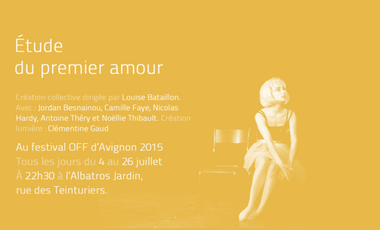 "Project visual ""Étude du premier amour"" au Festival d'Avignon - OFF 2015"