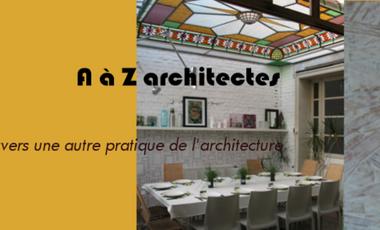 Visueel van project A à Z architectes - vers une autre pratique de l'architecture