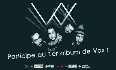 Project visual Participe au 1er album de VOX !