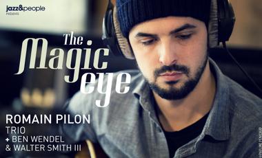 "Project visual Romain Pilon ""The Magic Eye"" featuring Ben Wendel & Walter Smith III"