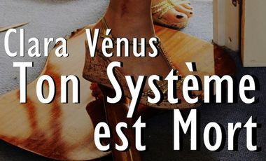 Visuel du projet «TON SYSTEME EST MORT» : Aidez le groupe rock CLARA VENUS a sortir leur 1er album.