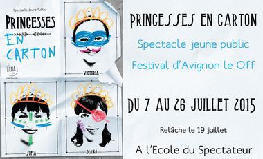 "Visueel van project ""Princesses en Carton"" au festival off Avignon 2015"