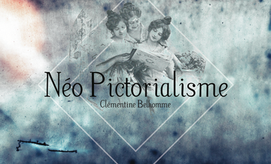 Project visual Néo Pictorialisme