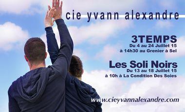 Visueel van project Cie Yvann Alexandre - 3TEMPS/les Soli Noirs - Avignon OFF