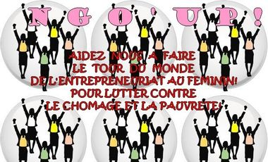 Visueel van project NGO'UP: Aidez nous à  faire le tour du Monde de l'entrepreneuriat au féminin et ainsi lutter contre le chômage et la pauvreté!