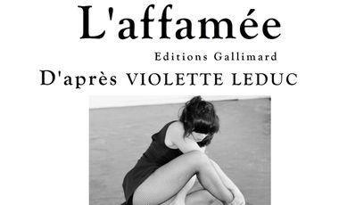 Visueel van project L'affamée d'après Violette Leduc