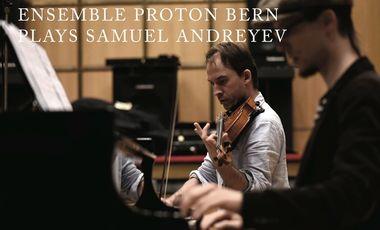 Visuel du projet Ensemble proton bern's CD of music by Samuel Andreyev