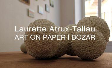 Visuel du projet LAURETTE ATRUX-TALLAU ART ON PAPER I BOZAR