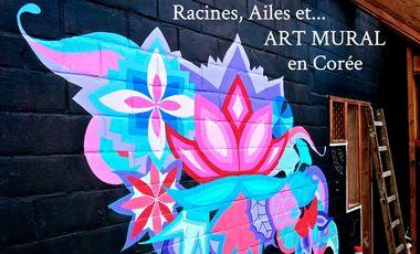 "Visuel du projet ""Racines, Ailes et Art mural en Corée"""