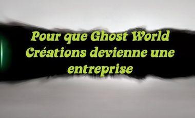 Visuel du projet Pour que Ghost World Créations devienne une entreprise