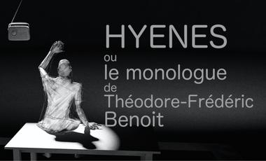 Visuel du projet Hyènes ou le monologue de Théodore Frédéric Benoît