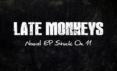 "Project visual EP ""Stuck On 11"" de Late Monkeys en avant première!!!"
