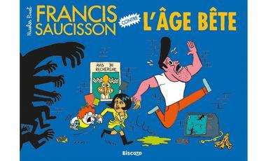 """Project visual Soutenez la publication de """"Francis Saucisson contre l'âge bête"""""""