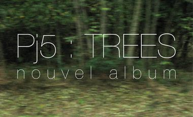 Project visual Deuxième album du Pj5 : TREES