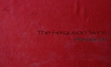 Project visual The Ferguson Twins - Premier EP / First Recording