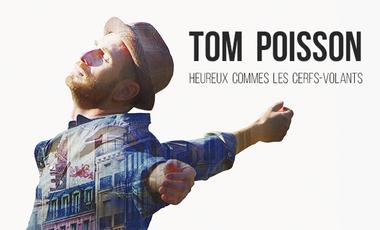 Visuel du projet TOM POISSON - HEUREUX COMME LES CERFS-VOLANTS