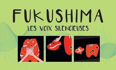 Visuel du projet FUKUSHIMA : les voix silencieuses