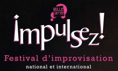 "Visueel van project ""Impulsez!"" - 3ème édition du Festival International d'Improvisation Théâtrale"