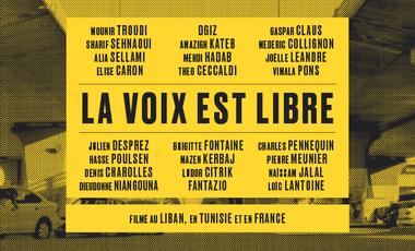 """Visuel du projet """"La voix est libre"""" - documentaire tourné au Liban, Tunisie et France."""