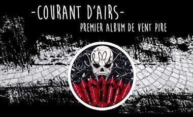 Project visual Courant d'airs - Premier album de Vent Pire