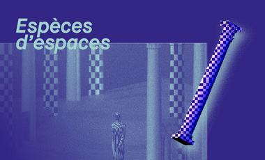 """Project visual Exposition """"Espèces d'espaces"""""""
