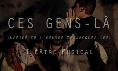 Visuel du projet Ces Gens-Là - Théâtre Musical