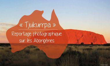 "Visueel van project ""Tjukurrpa"" : Reportage photographique sur les Aborigènes"