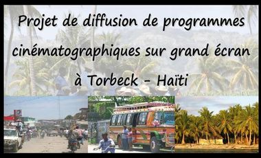 Visuel du projet Projet de diffusion de programmes cinématographiques sur grand écran à Torbeck - Haïti