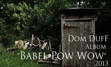 "Project visual Dom DufF : album ""Babel Pow Wow "" 2013"