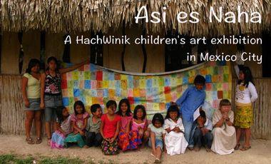 Visuel du projet Así es Nahá - HachWinik children's art goes to Mexico City