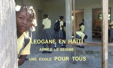 Project visual LEOGANE en HAÏTI,  après le séisme, une école POUR TOUS