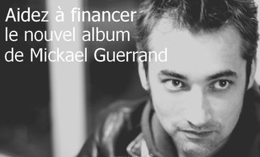 Project visual Aidez à financer l'album de Mickael Guerrand
