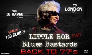 Project visual LITTLE BOB BLUES BASTARDS Live at The100 CLUB London