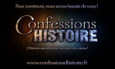 Visueel van project Confessions d'Histoire, l'Histoire racontée par ceux qui l'ont vécue !