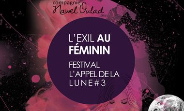 Visuel du projet Festival l'Appel de la Lune # 3e Edition # l'Exil au Féminin