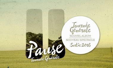 """Visuel du projet Tournée Générale - Nouvel Album """"Pause"""""""